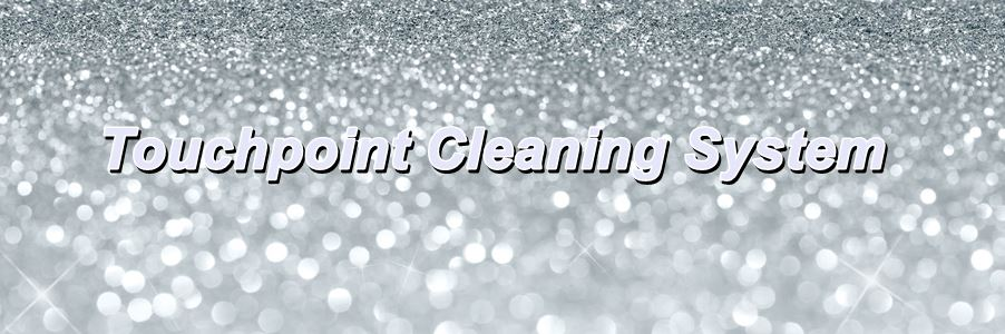 Safe Cleaning with Touchpoint Cleaning System